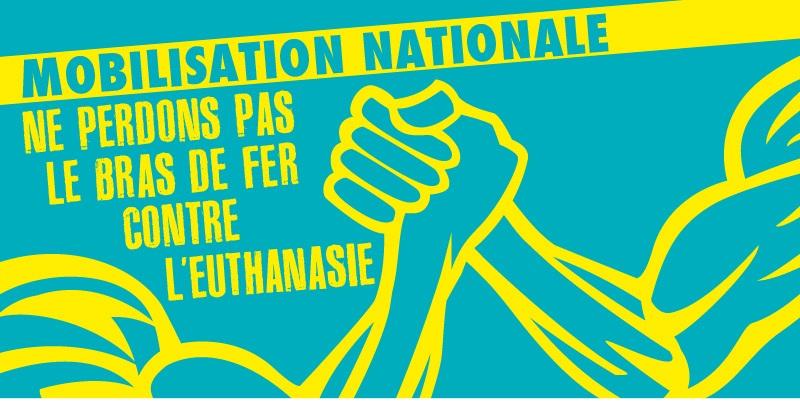Le mardi 10 mars, rassemblons-nous contre l'euthanasie !