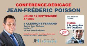 Clermont-Ferrand : conférence-dédicace de Jean-Frédéric Poisson le jeudi 12 septembre à 19 H 30