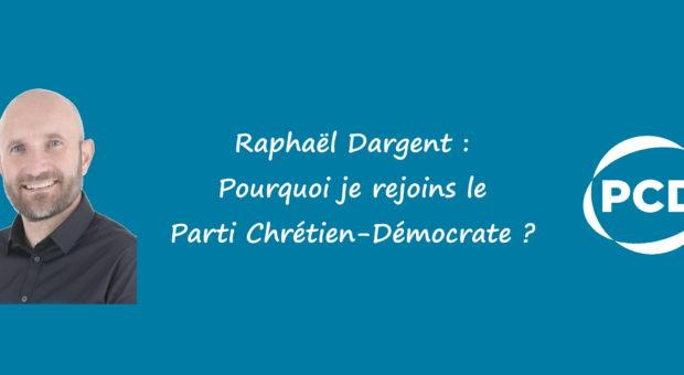 Raphaël Dargent : pourquoi je rejoins le PCD ?